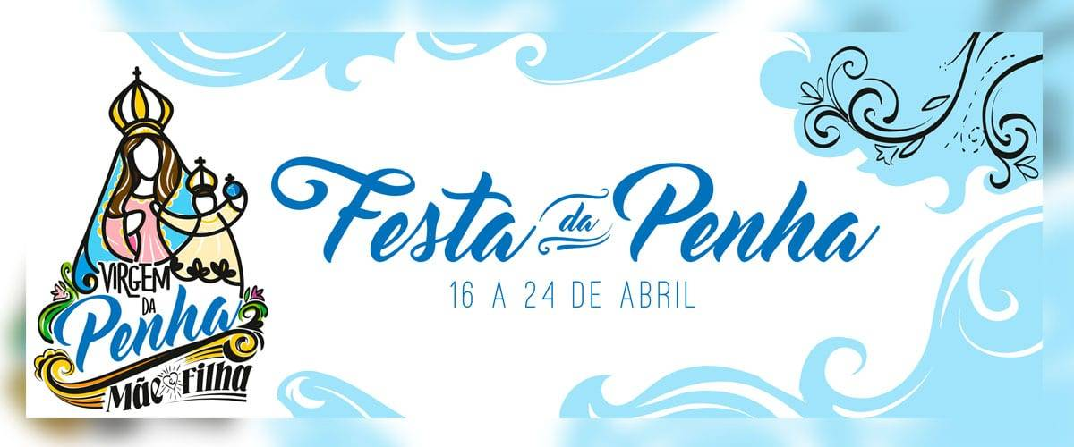 Festa da Penha 2017: Confira a programação completa e participe!