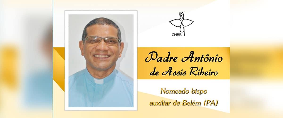 Pe Antônio de Assis Ribeiro é nomeado bispo auxiliar de Belém (PA)